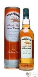 "Tyrconnell "" Madeira cask finish "" aged 10 years single malt Irish whiskey 40%vol.    0.70 l"