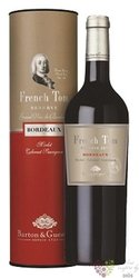 "Bordeaux rouge "" French Tom reserve "" Aoc Barton & Guestier  0.75 l"