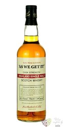 "Ian Macleod´s "" As We Get it "" single malt Highland whisky 65.1% vol.  0.70 l"