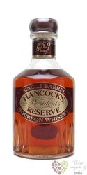 "Hancock "" President´s reserve "" single barrel bourbon whiskey 44% vol.    0.70 l"